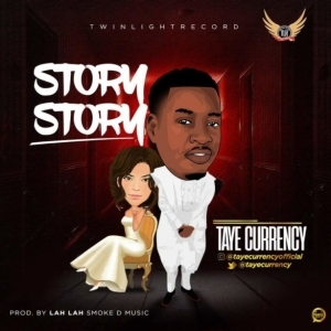 "Taye Currency - ""Story Story"" (Prod. Lah Lah)"